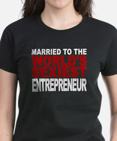 Married To The Worlds Sexiest Entrepreneur T-Shirt