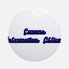 Careers Information Officer Class Ornament (Round)