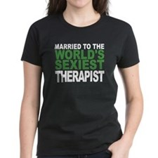 Married To The Worlds Sexiest Therapist T-Shirt