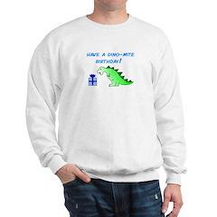 DINO-MITE BIRTHDAY! Sweatshirt