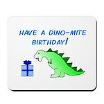 DINO-MITE BIRTHDAY! Mousepad