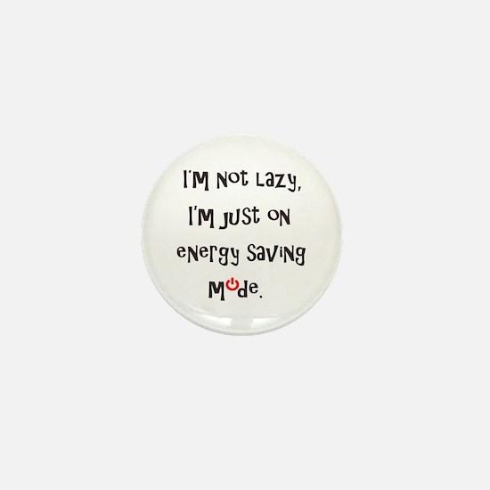 I'm not lazy, I'm just on energy saving mode. Mini