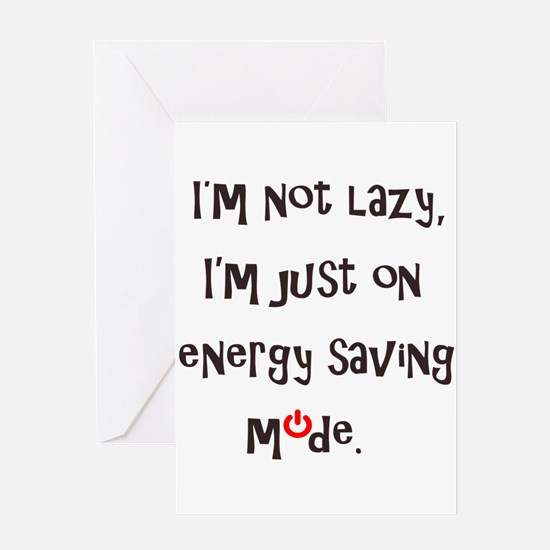 I'm not lazy Greeting Cards
