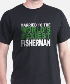 Married To The Worlds Sexiest Fisherman T-Shirt