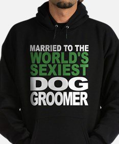 Married To The Worlds Sexiest Dog Groomer Hoodie