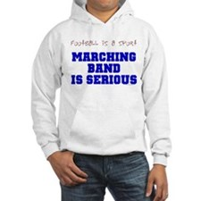 Marching Band Is Serious Hoodie