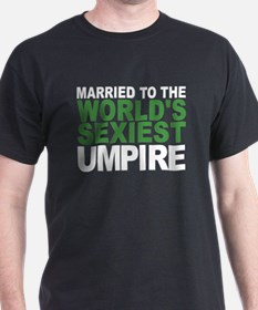 Married To The Worlds Sexiest Umpire T-Shirt