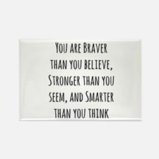 You Are Braver Than You Believe Magnets
