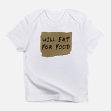 Will Eat For Food Cardboard Sign Infant T-Shirt