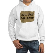 Will Eat For Food Cardboard Sign Hoodie