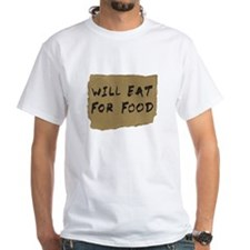 Will Eat For Food Cardboard Sign T-Shirt