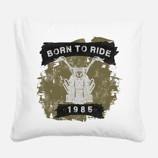 Birthday 1985 Born To Ride Square Canvas Pillow