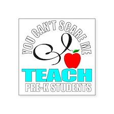 "Pre-k teacher Square Sticker 3"" x 3"""