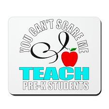 Pre-k teacher Mousepad