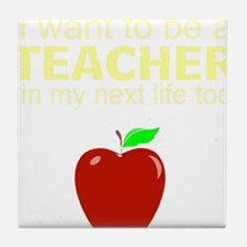 Teacher in next life Tile Coaster