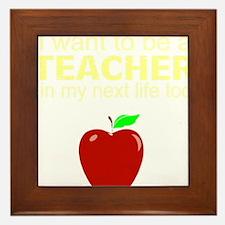 Teacher in next life Framed Tile