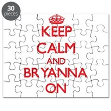 Keep Calm and Bryanna ON Puzzle