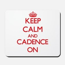 Keep Calm and Cadence ON Mousepad
