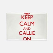 Keep Calm and Callie ON Magnets