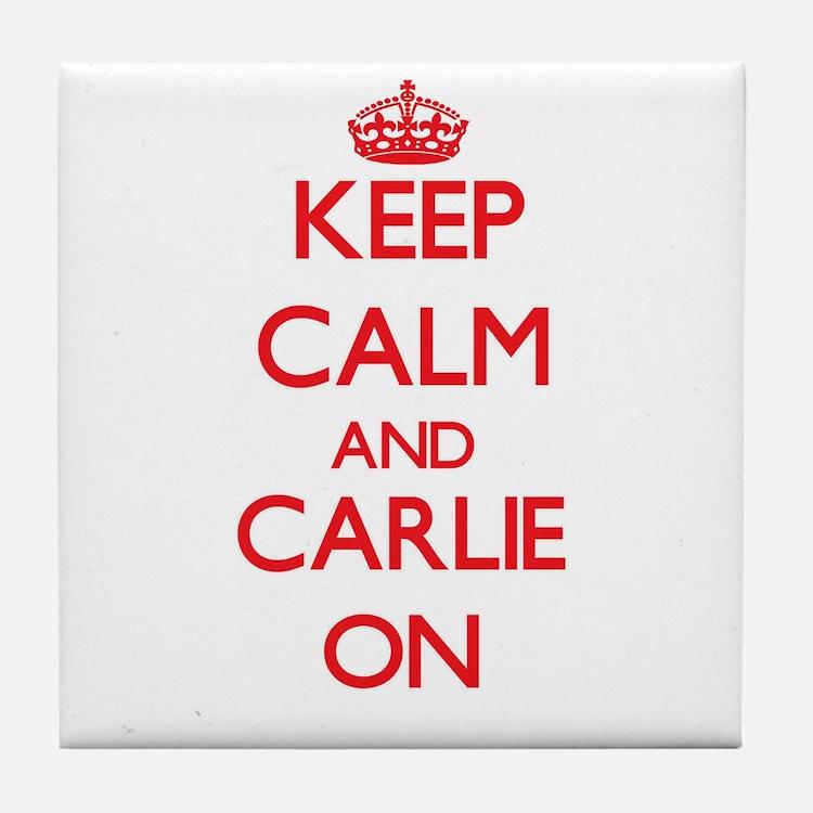 Keep Calm and Carlie ON Tile Coaster