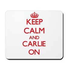 Keep Calm and Carlie ON Mousepad