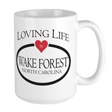 Loving Life in Wake Forest, NC Mug