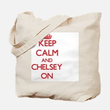 Keep Calm and Chelsey ON Tote Bag