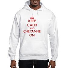 Keep Calm and Cheyanne ON Hoodie Sweatshirt