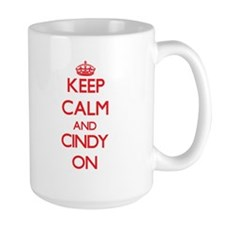 Keep Calm and Cindy ON Mugs
