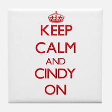 Keep Calm and Cindy ON Tile Coaster