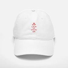 Keep Calm and Citlali ON Baseball Baseball Cap