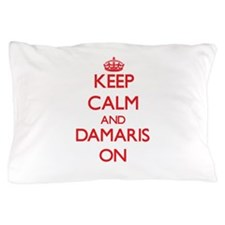 Keep Calm and Damaris ON Pillow Case