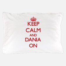 Keep Calm and Dania ON Pillow Case
