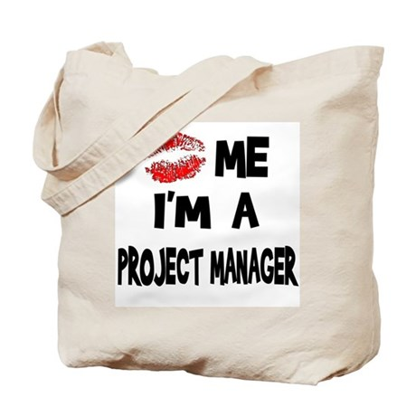 Kiss Me I'm A Project Manager Tote Bag