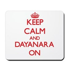 Keep Calm and Dayanara ON Mousepad