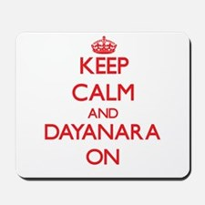 Keep Calm and Dayanara ON Mousepad