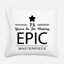 75th Birthday 75 Years Old Square Canvas Pillow