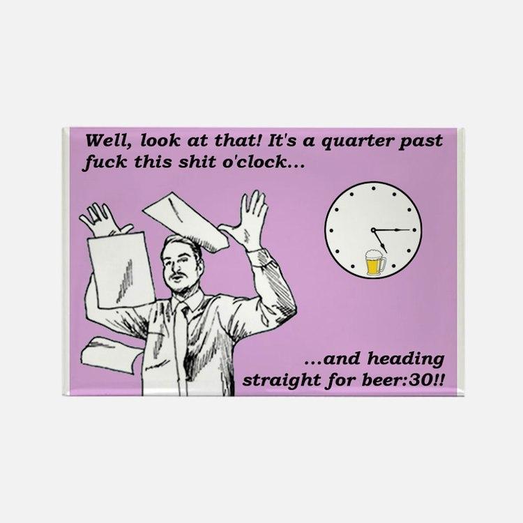 Quarter Past Fuck This Shit O'Clock Magnets