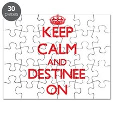 Keep Calm and Destinee ON Puzzle