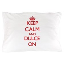 Keep Calm and Dulce ON Pillow Case