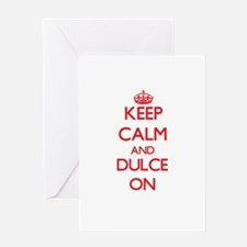 Keep Calm and Dulce ON Greeting Cards