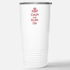 Keep Calm and Ellen ON Travel Mug
