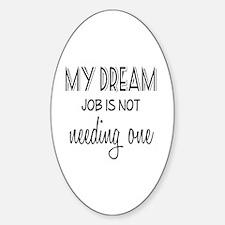 Dream Job Decal