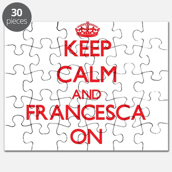 Keep Calm and Francesca ON Puzzle
