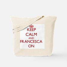 Keep Calm and Francesca ON Tote Bag