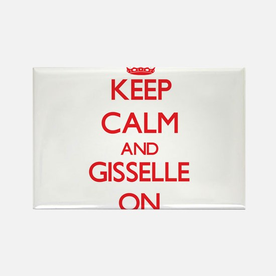 Keep Calm and Gisselle ON Magnets