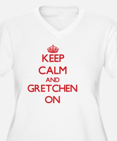 Keep Calm and Gretchen ON Plus Size T-Shirt