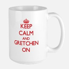 Keep Calm and Gretchen ON Mugs