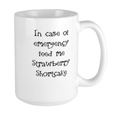 IN CASE OF EMERGENCY FEED ME STRAWBERRY SHORT Mugs