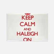 Keep Calm and Haleigh ON Magnets